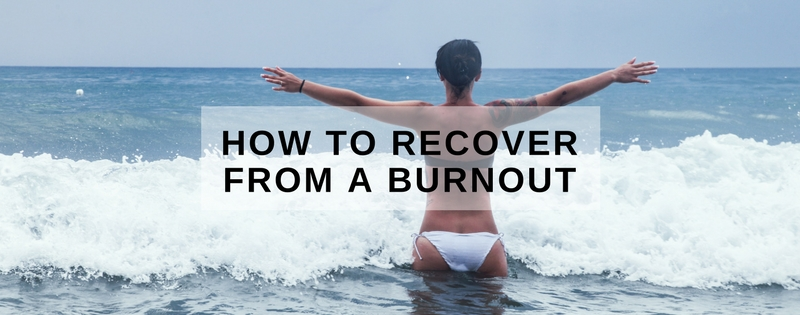 How to Recover from a Burnout